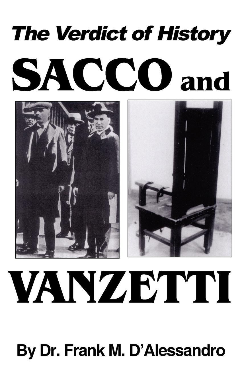 Frank M. D'Alessandro The Verdict of History, Sacco and Vanzetti charlotte douglas verdict daddy