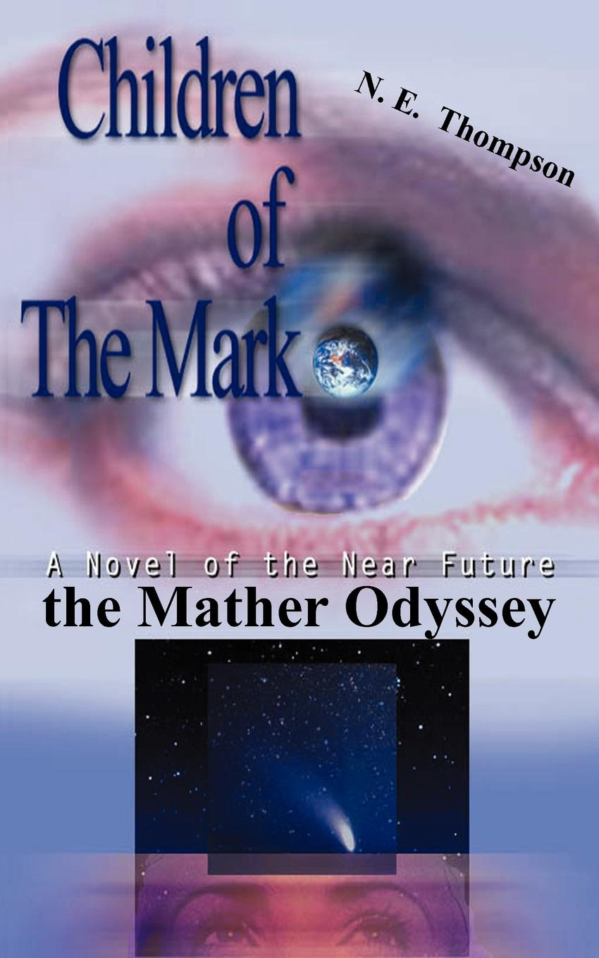 N. E. Thompson the Mather Odyssey. Children of the Mark trilogy anne mather the night of the bulls