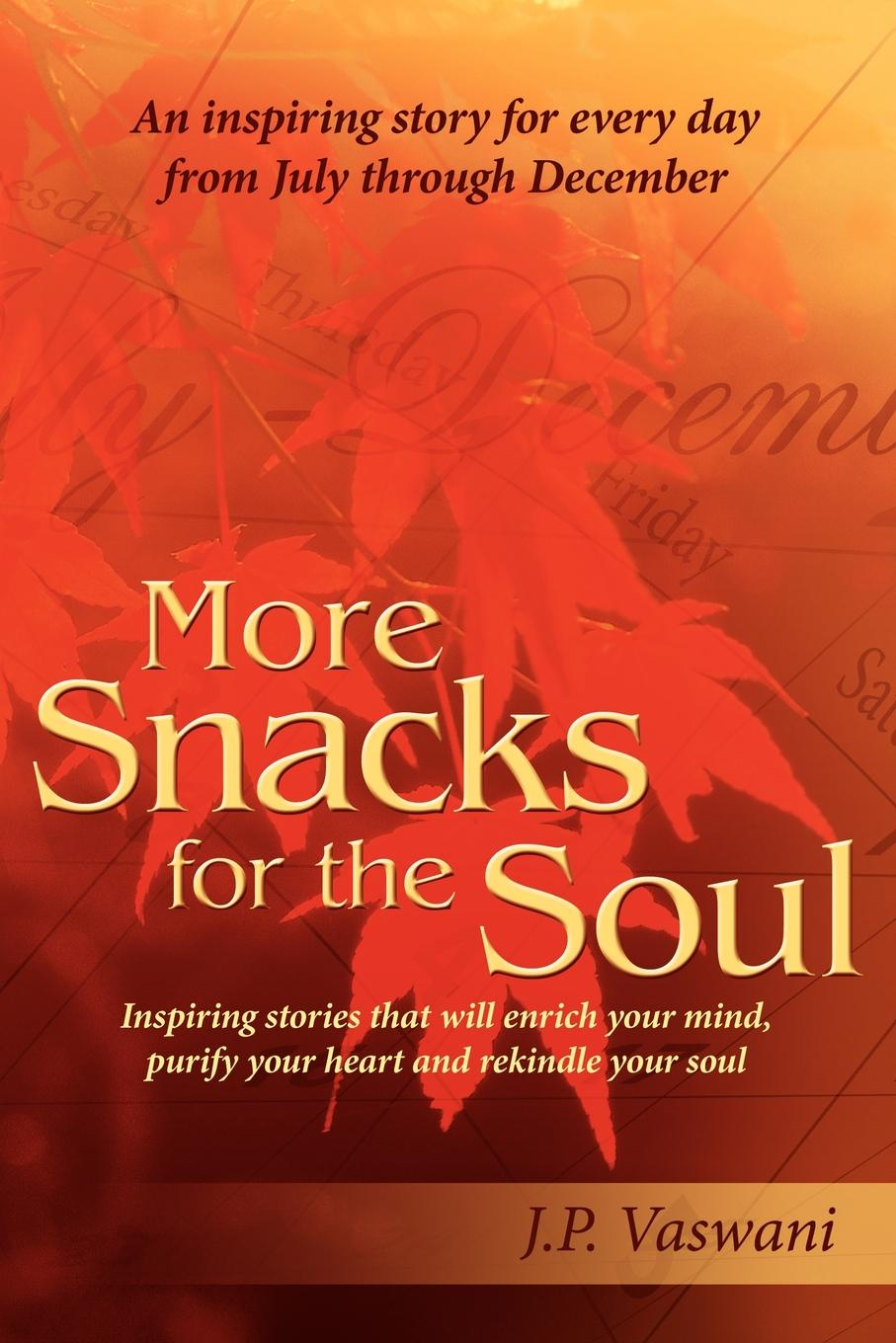 лучшая цена J.P. Vaswani More Snacks for the Soul. Inspiring stories that will enrich your mind, purify your heart and rekindle your soul