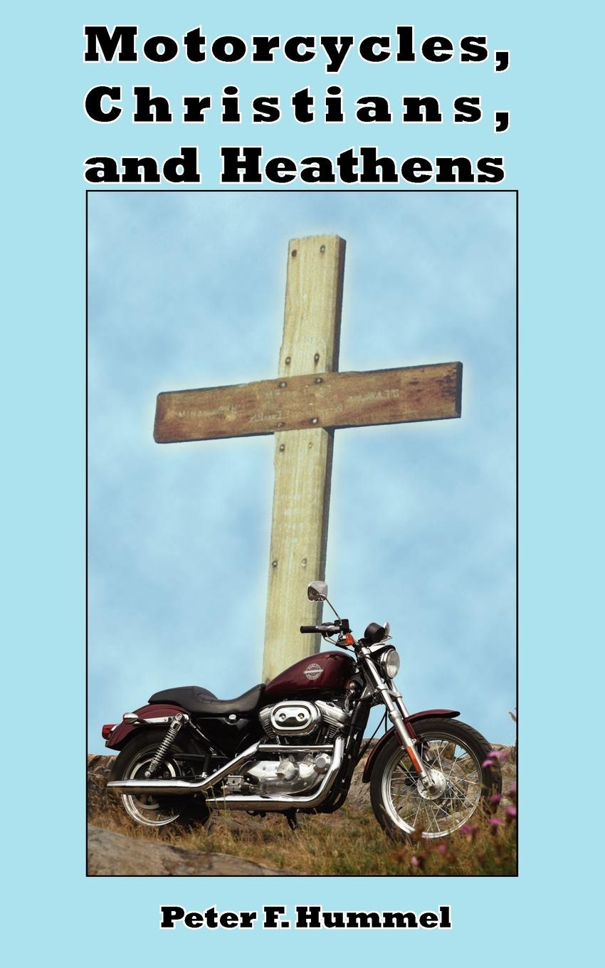 Peter F. Hummel Motorcycles, Christians, and Heathens