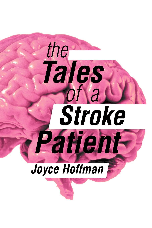 Joyce Hoffman The Tales of a Stroke Patient недорого