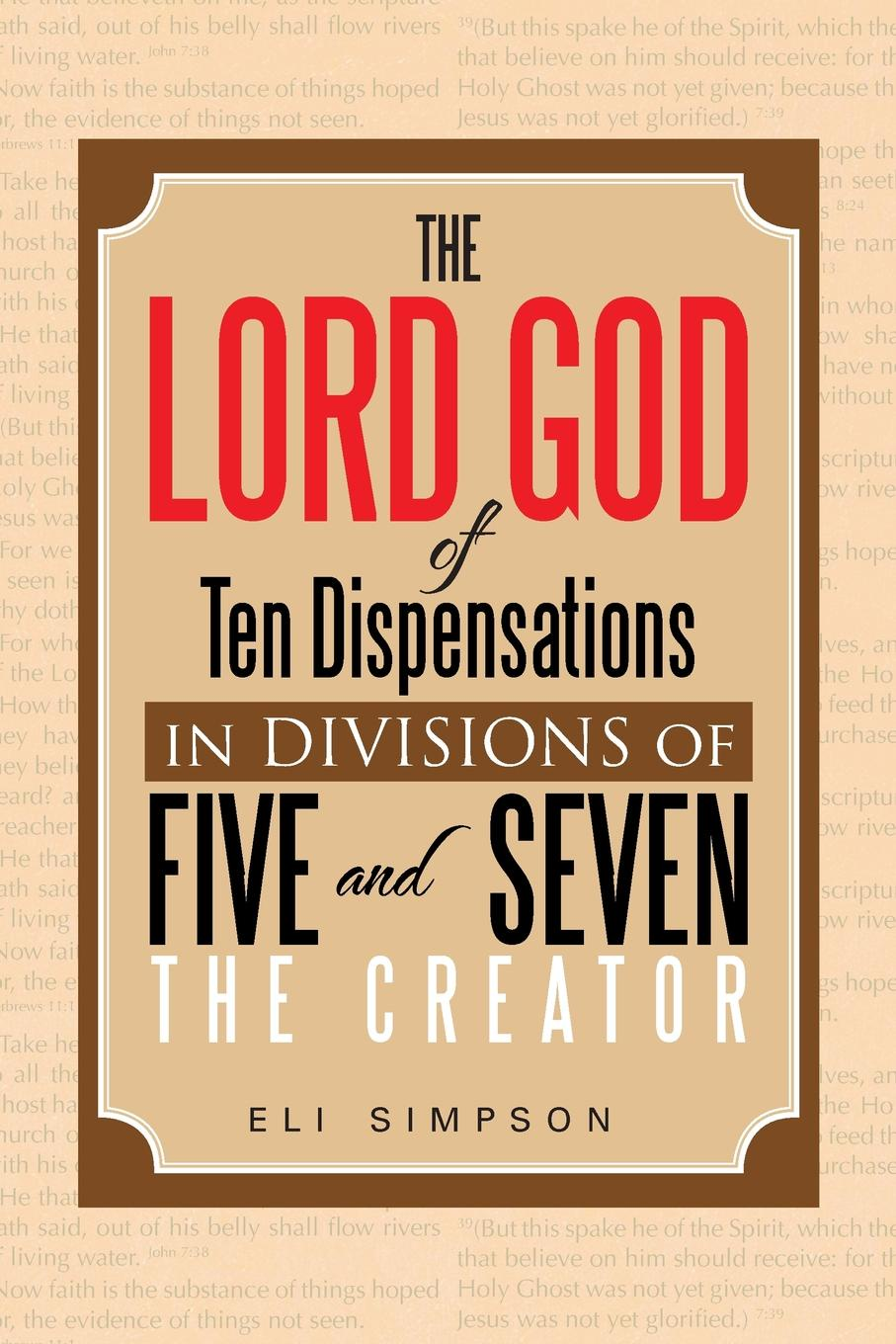 Eli Simpson The Lord God of Ten Dispensations in Divisions of Five and Seven стоимость