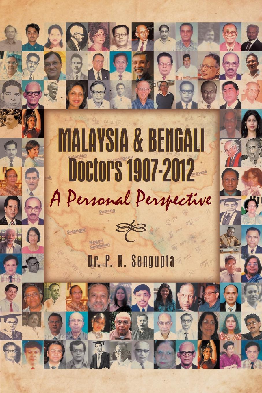 P. R. Sengupta Malaysia & Bengali Doctors 1907-2012 a Personal Perspective motogp malaysia saturday