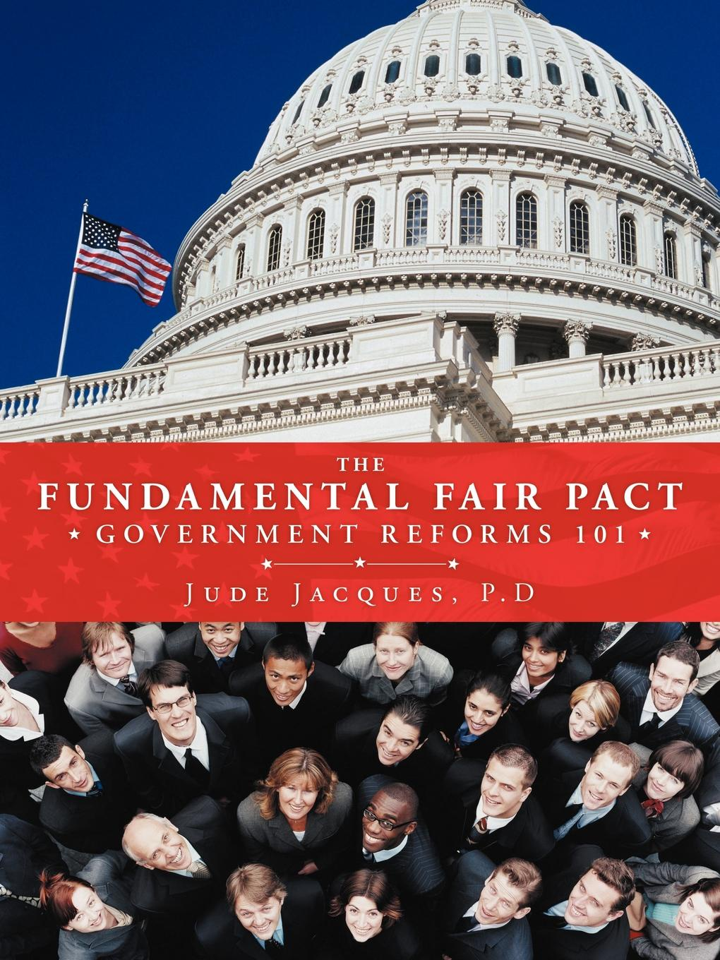 Jude Jacques P.D THE FUNDAMENTAL FAIR PACT. GOVERNMENT REFORMS 101 blood pact