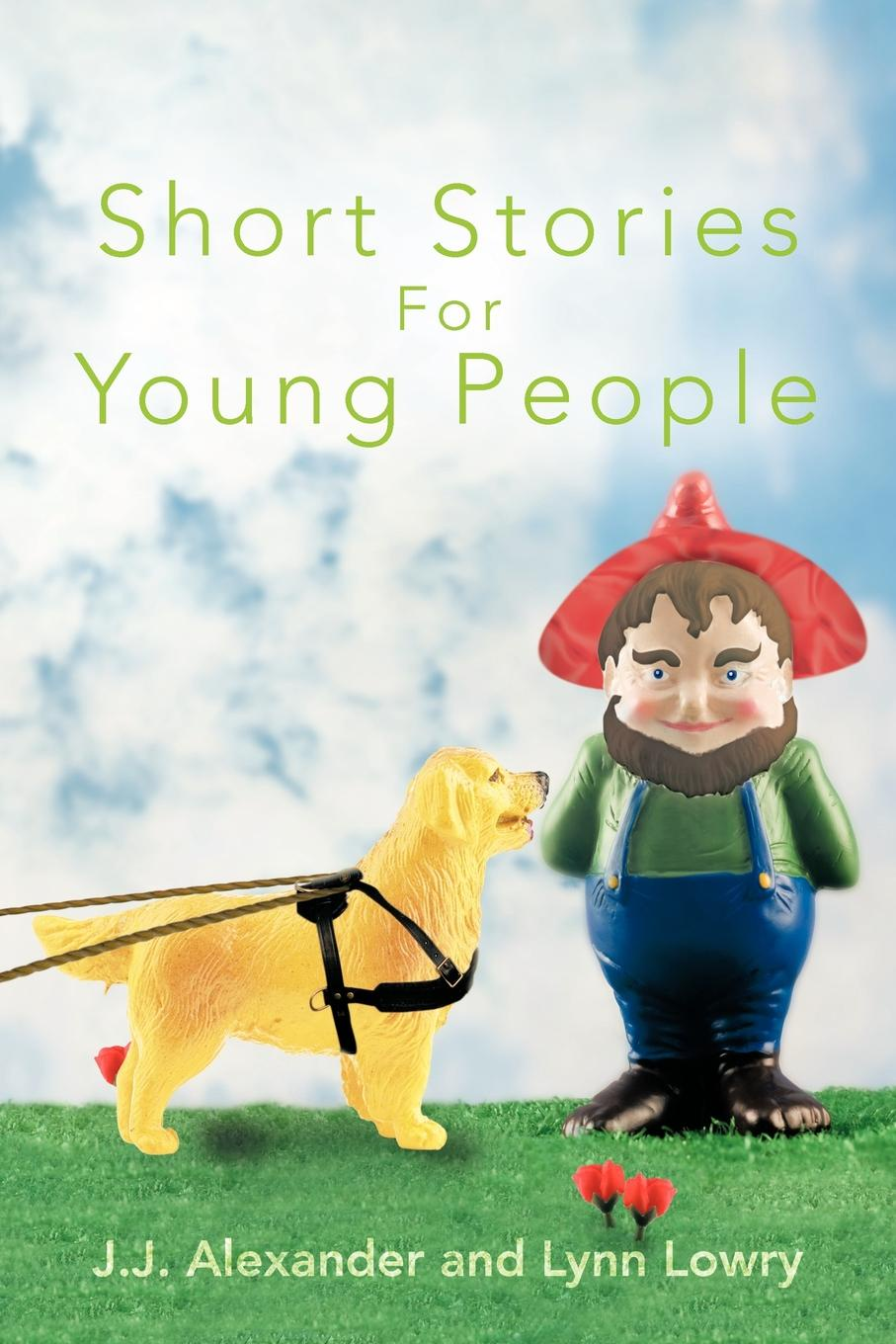 J. J. Alexander, Lynn Lowry Short Stories for Young People j c macy young people s illustrated history of music