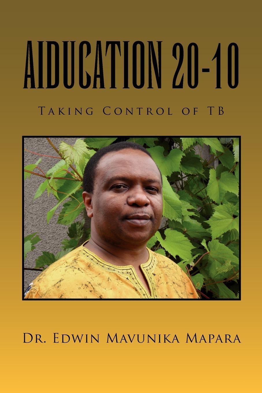 Edwin Mavunika Mapara Aiducation 20-10 Taking Control of Tb. Tb