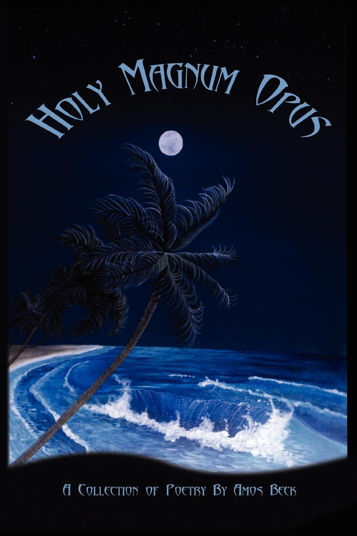 Amos Beck Holy Magnum Opus opus 7