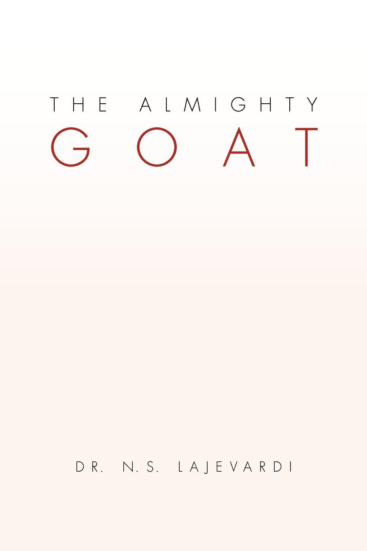 N. S. Lajevardi, Dr N. S. Lajevardi The Almighty Goat n s howard praxton3 the proposal