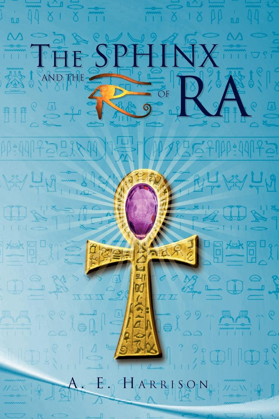 A. E. Harrison The Sphinx and the Eye of Ra