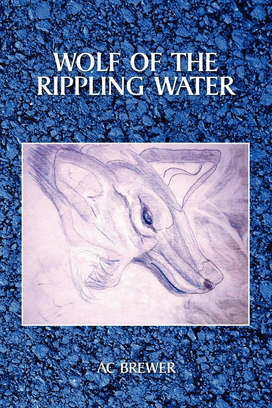 Ac Brewer Wolf of the Rippling Water wilds of the wolf