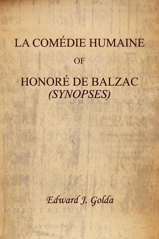 лучшая цена Edward J. Golda La Comedie Humaine of Honore de Balzac (Synopses)