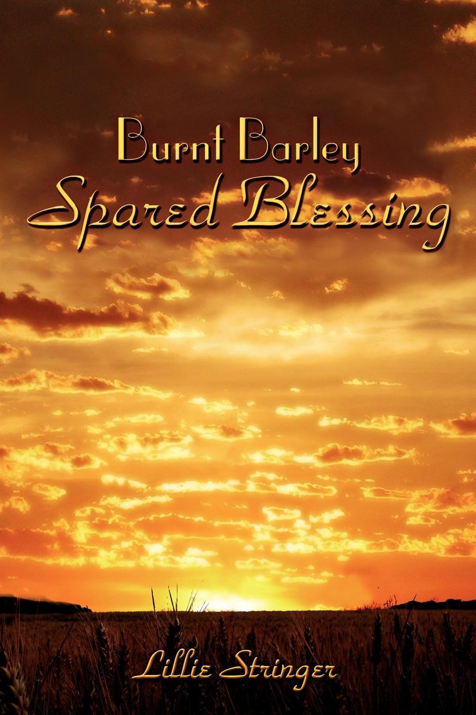 Lillie Stringer Burnt Barley. . .Spared Blessing teri hatcher burnt toast