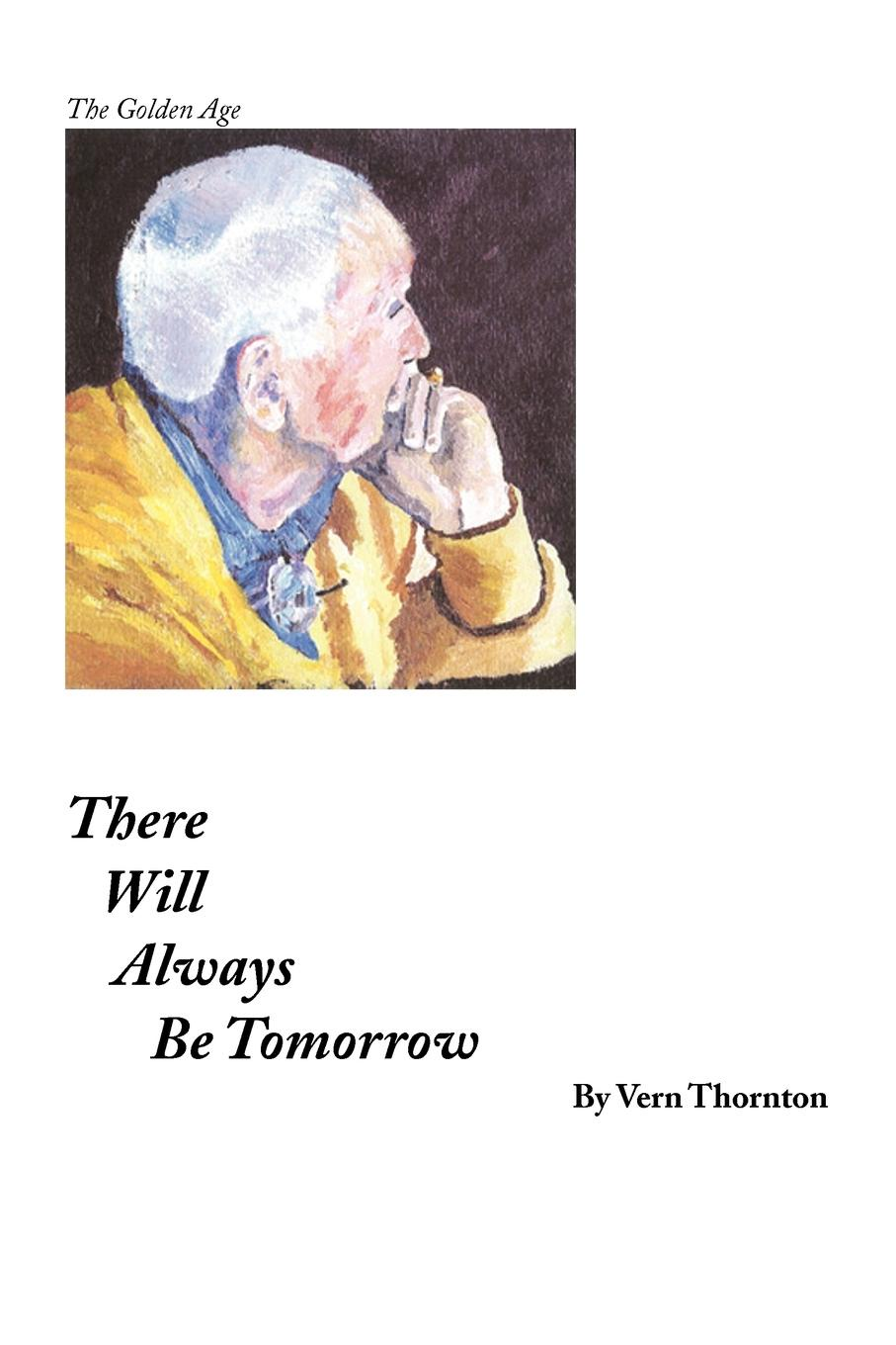 Vern Thornton There Will Always Be Tomorrow