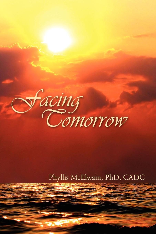 Phyllis Phd Cadc McElwain Facing Tomorrow