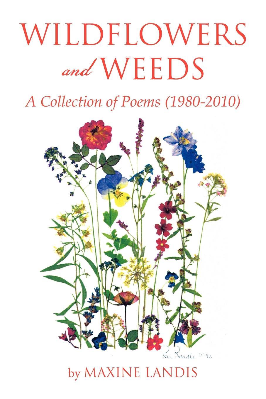 Maxine Landis Wildflowers and Weeds gunter nitsch weeds like us