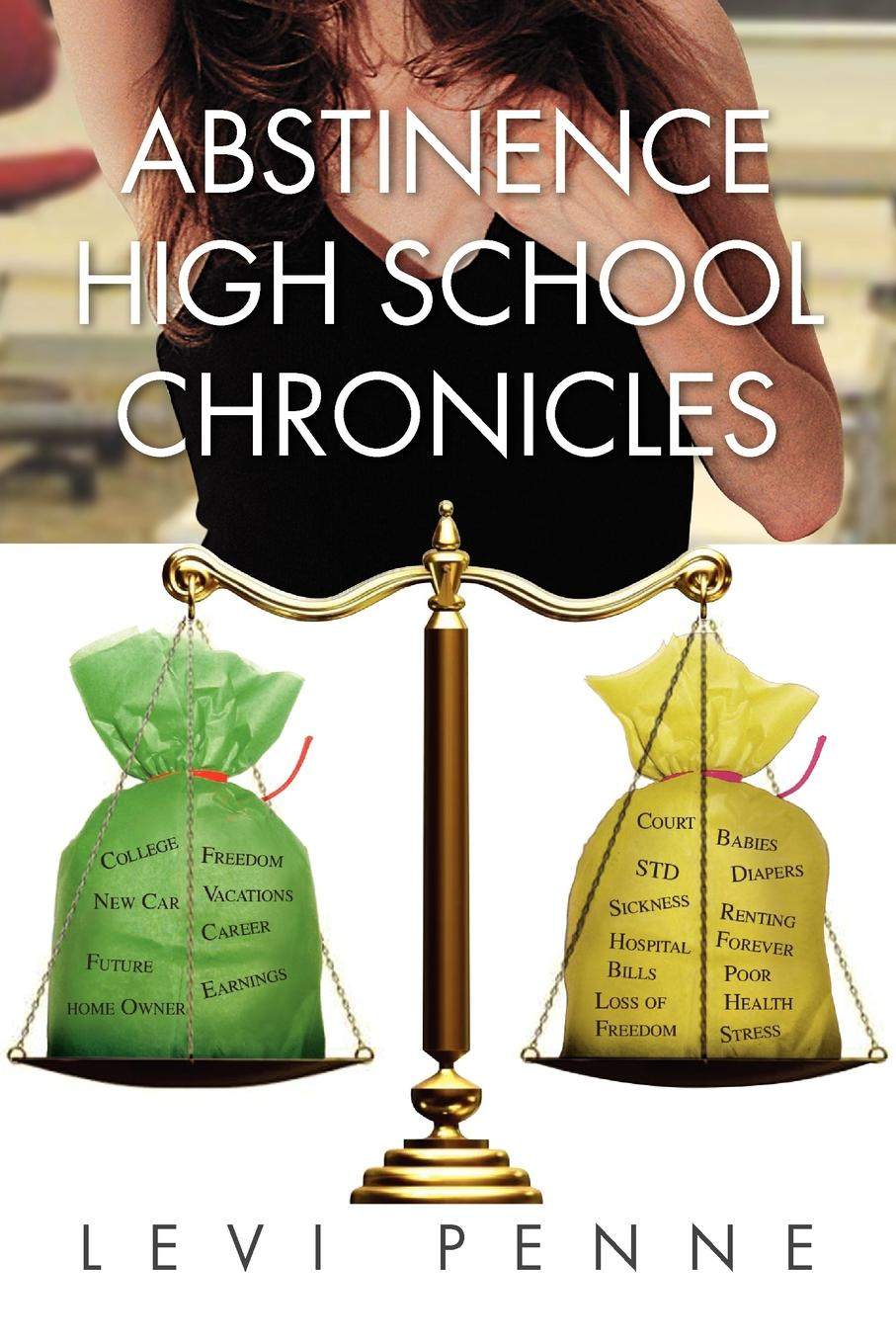 Фото - Levi Penne Abstinence High School Chronicles geraldina edward psychosocial correlates of abstinence from sex