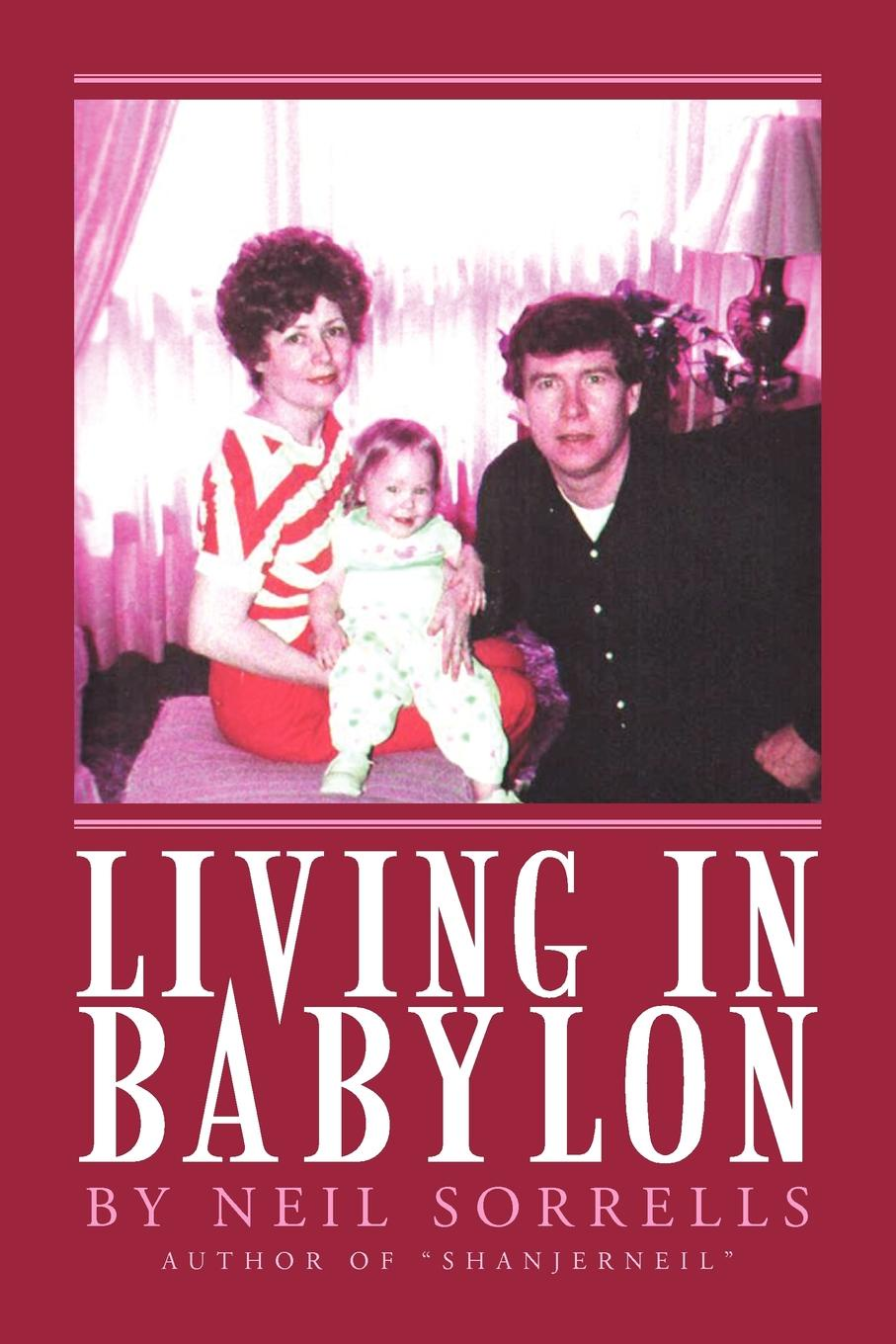 Neil Sorrells Living in Babylon