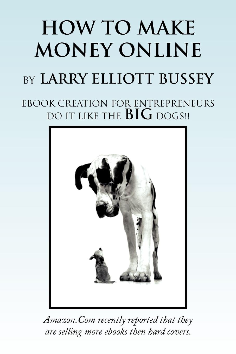 Bussey Larry Bussey, Larry Bussey How to Make Money Online how money works