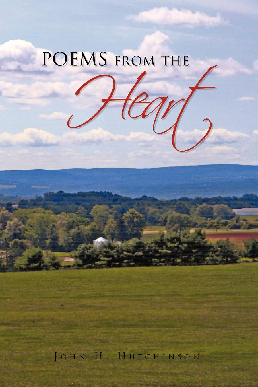 John H. Hutchinson Poems from the Heart sara nell brannon poems and stories from the heart