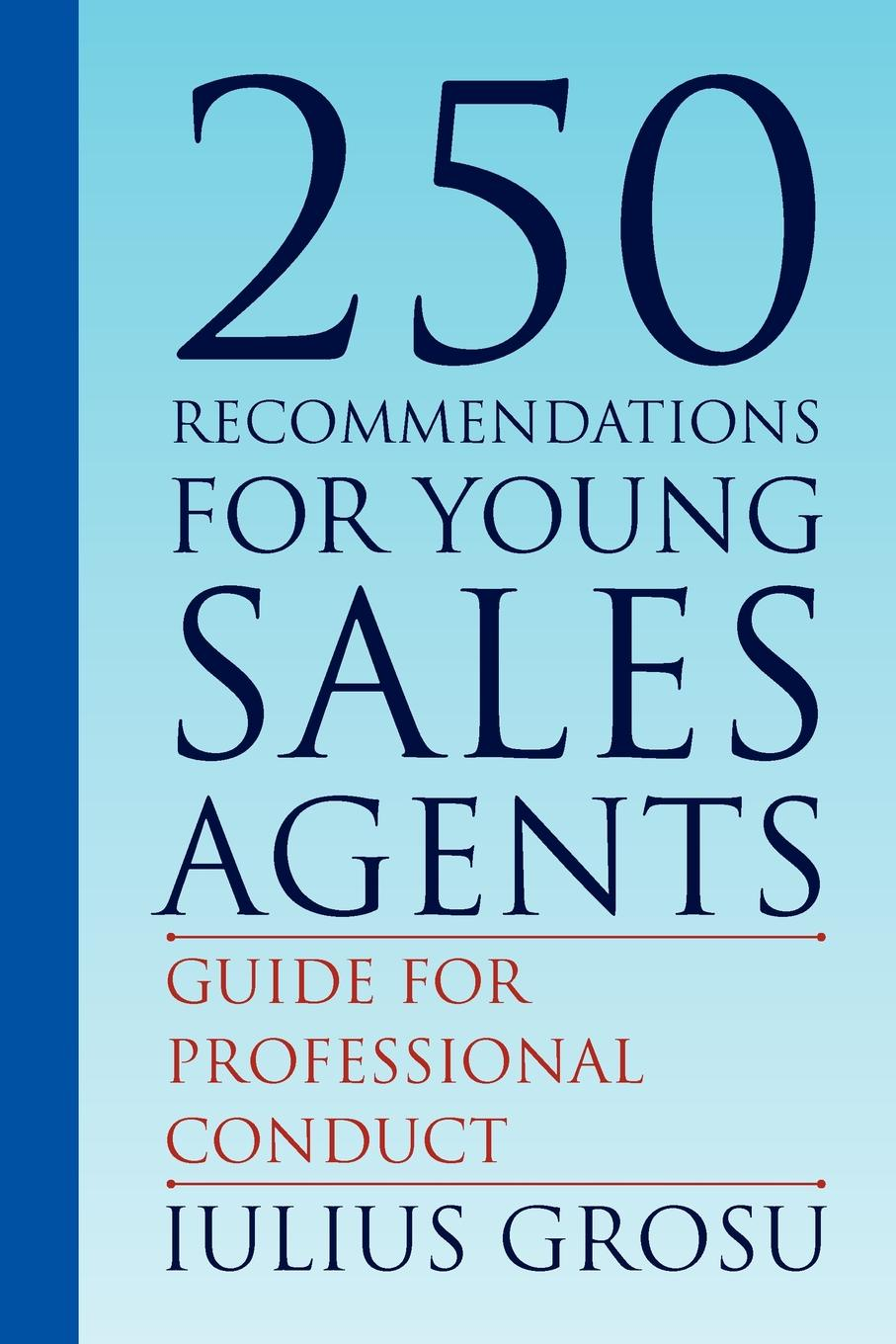 Iulius Grosu 250 Recommendations for Young Sales Agents mobile agents