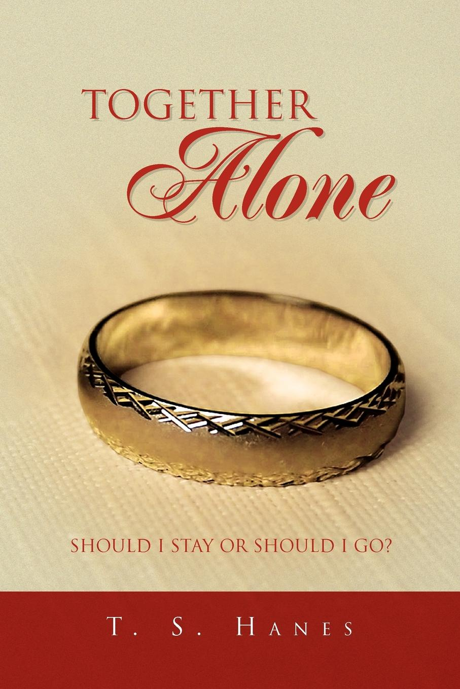 S. Hanes T. Hanes, Together Alone
