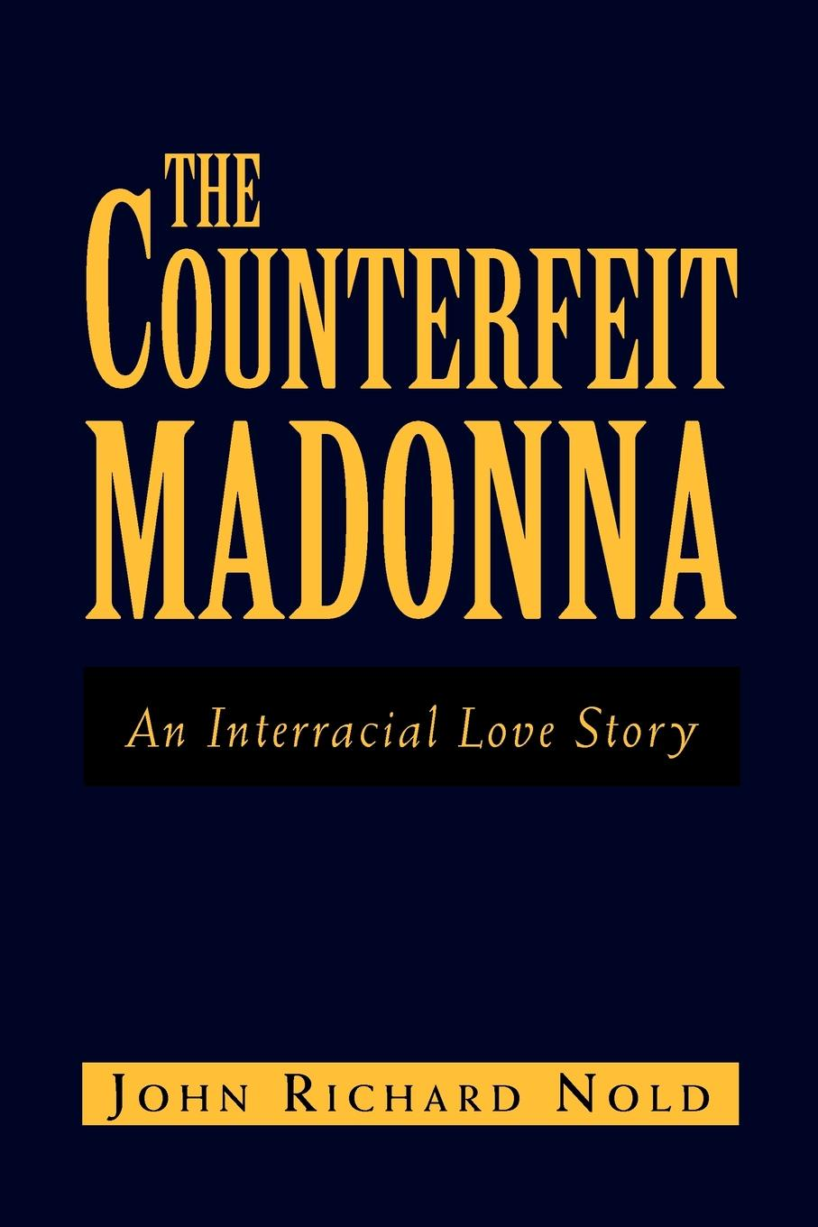 лучшая цена John Richard Nold The Counterfeit Madonna