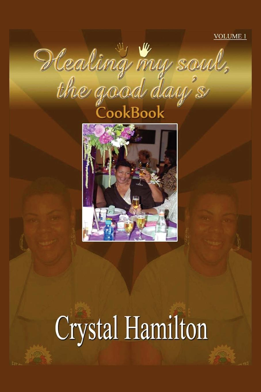 Crystal M. Hamilton Healing My Soul