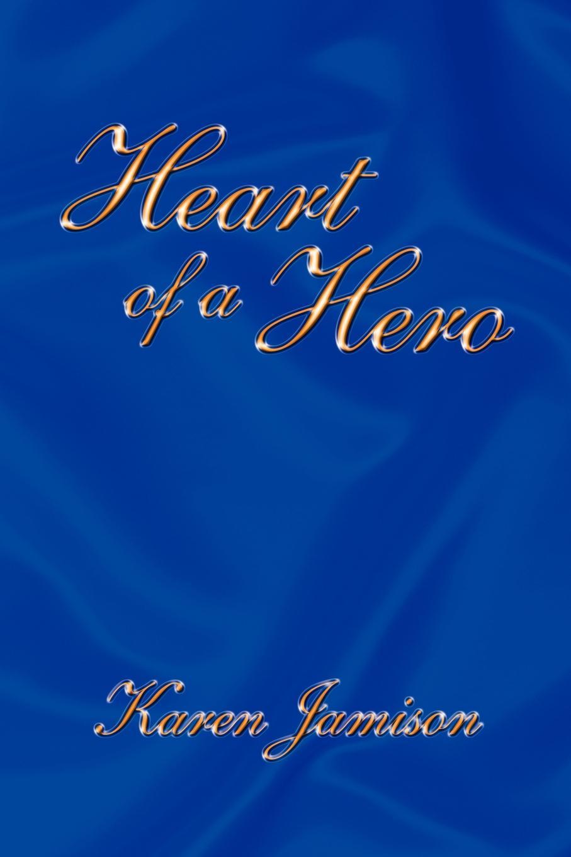 Jamison Karen Jamison, Karen Jamison Heart of a Hero susan carlisle heart surgeon hero husband