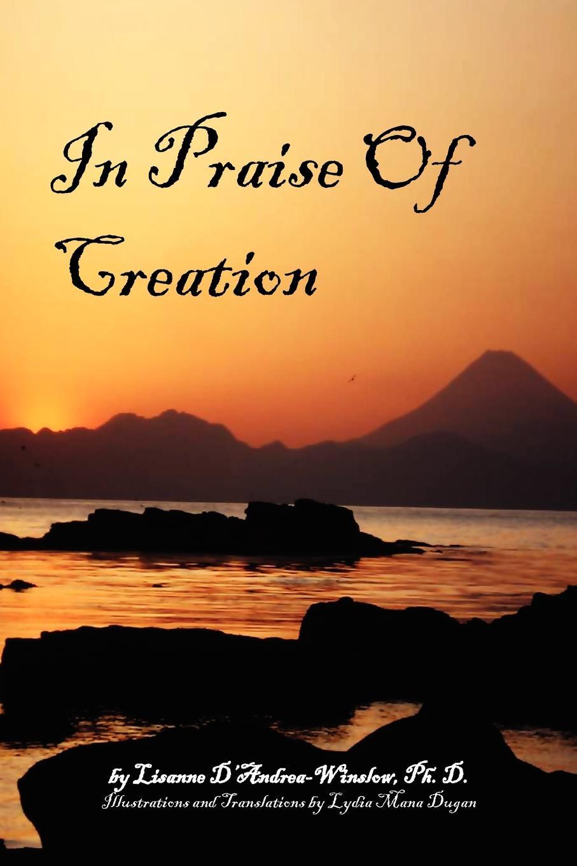 Lisanne Ph. D. D'Andrea-Winslow In Praise Of Creation