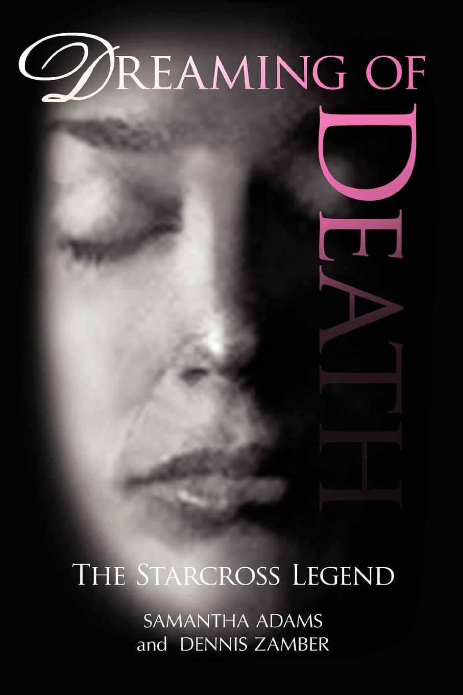Adams Samantha Adams and Dennis Zamber, Samantha Adams and Dennis Zamber Dreaming of Death goss j adams d doctor who city of death