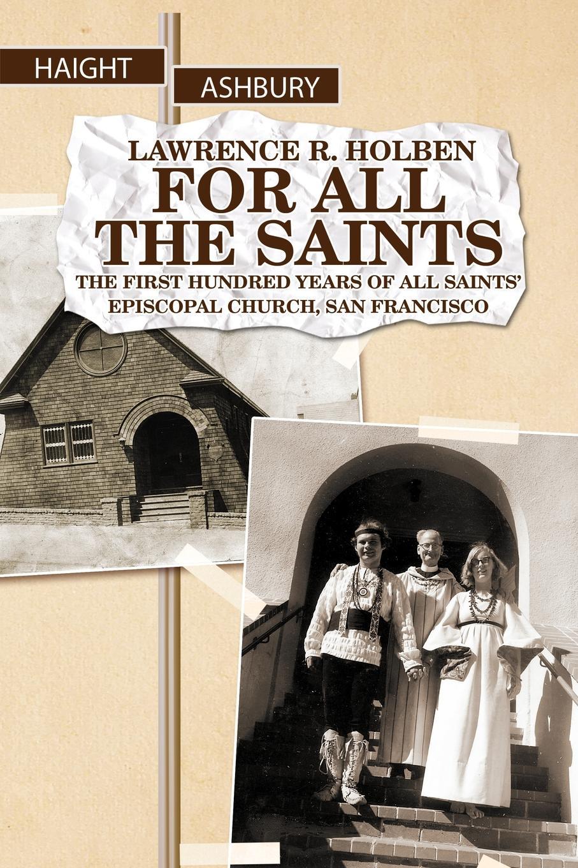 Lawrence R. Holben, L. R. Holben For All the Saints все цены