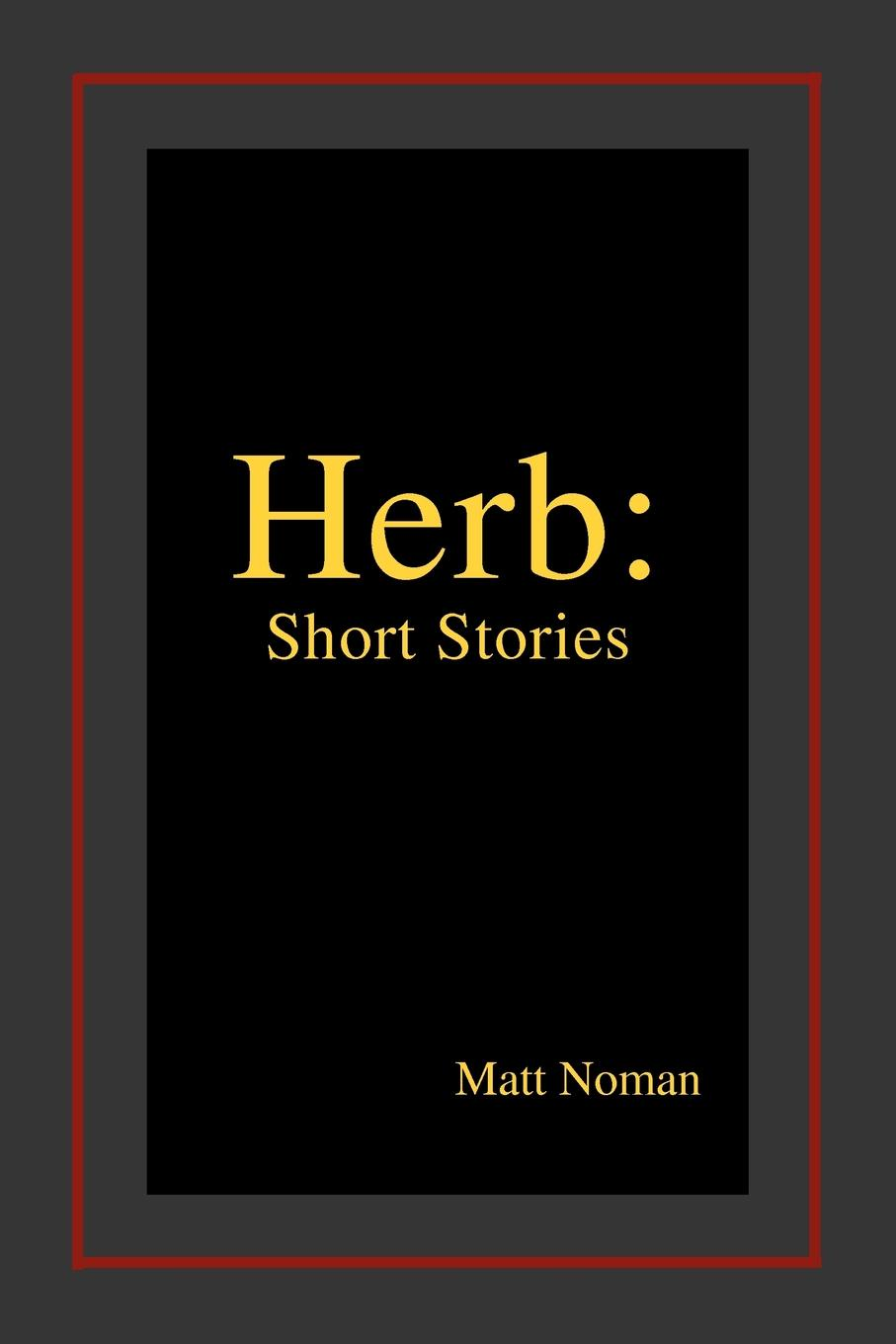 Matt Noman Herb. Short Stories