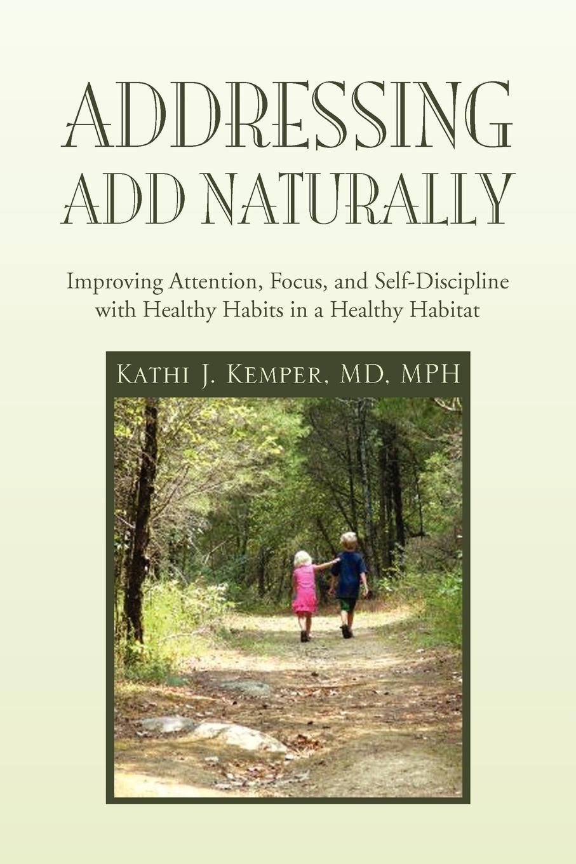Kathi J. MD MPH Kemper Addressing ADD Naturally