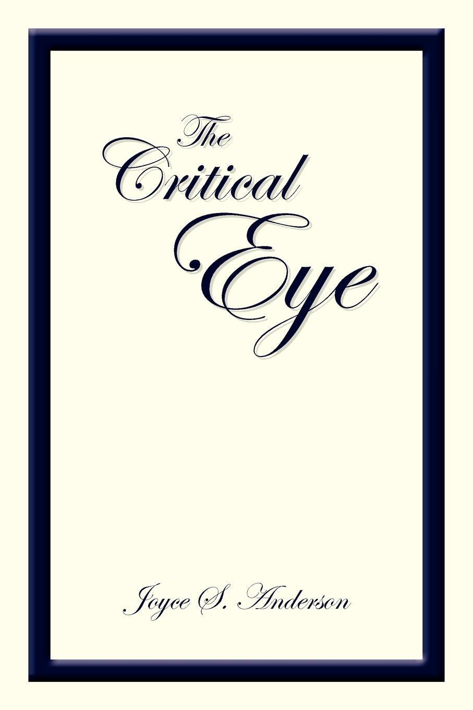 Joyce S. Anderson The Critical Eye недорго, оригинальная цена