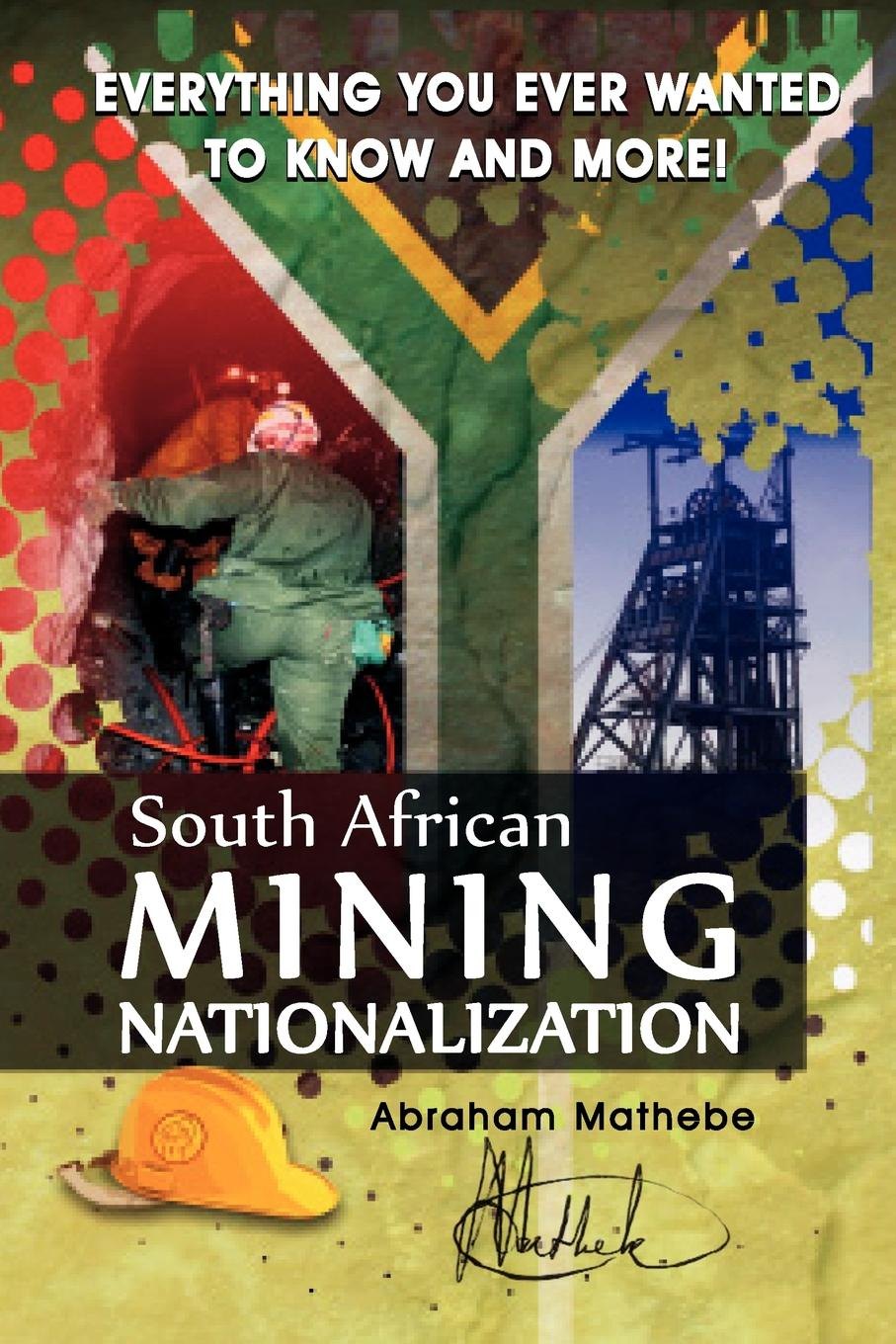 Abraham Mathebe South African Mining Nationalization south african style