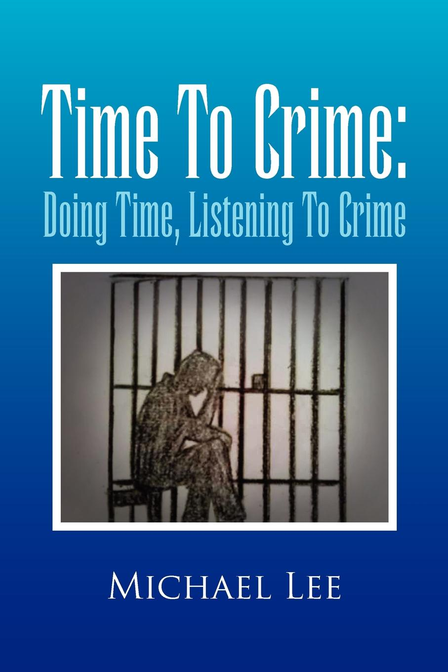 Фото - Michael Lee Time to Crime. Doing Time, Listening to Crime white colander crime