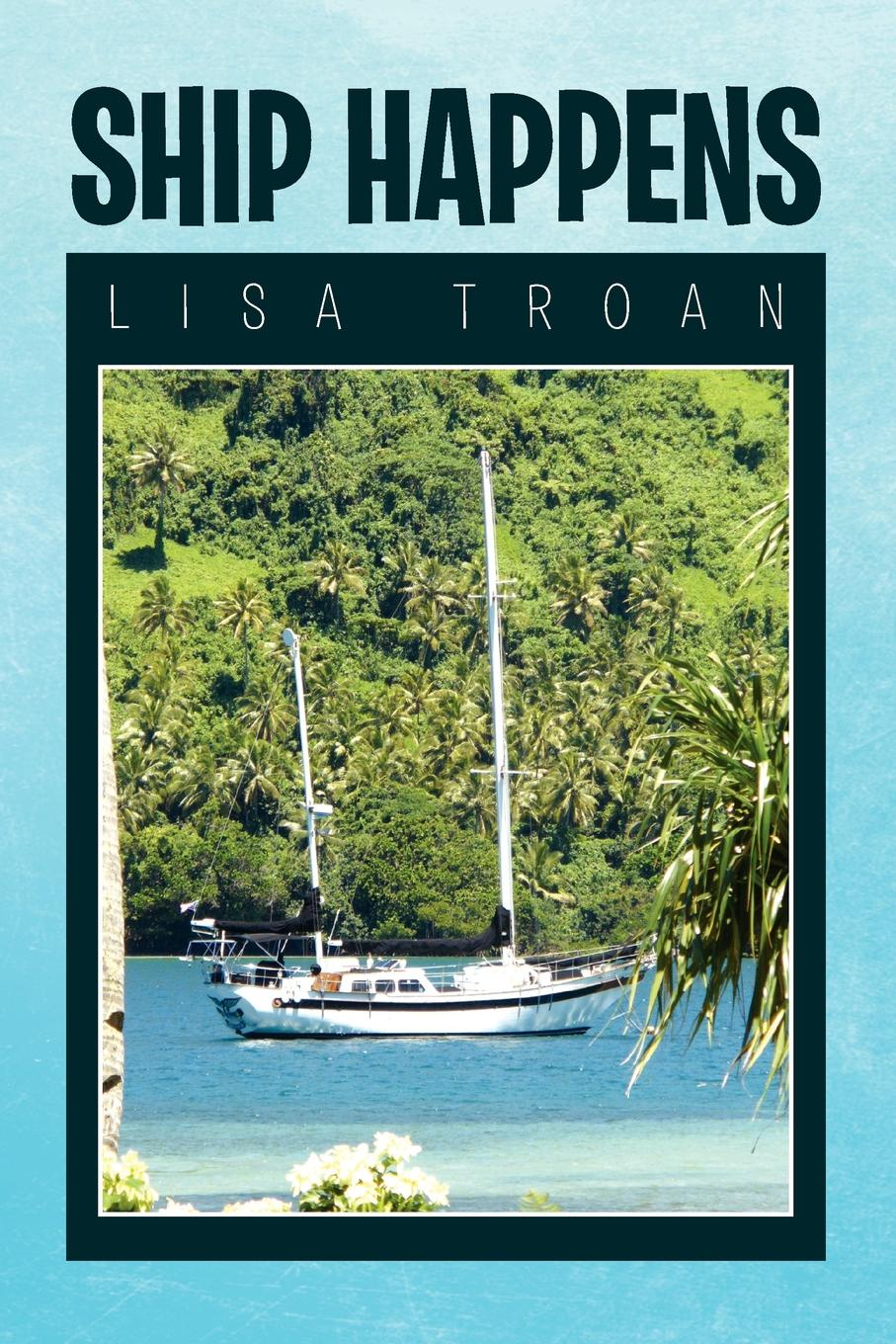 Troan Lisa Troan, Ship Happens