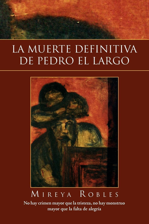 Mireya Robles La Muerte Definitiva de Pedro El Largo conrad p el diario de pedro