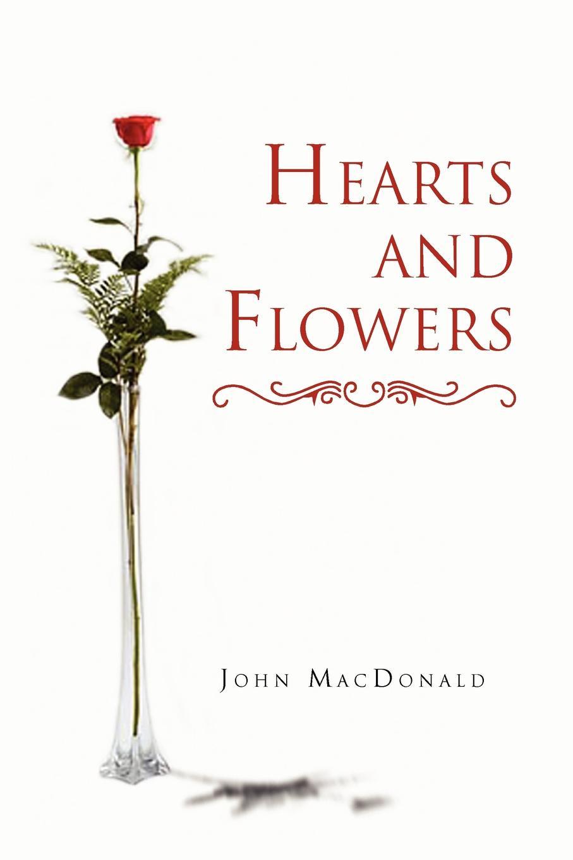 MacDonald John MacDonald, John MacDonald Hearts and Flowers kristina gockenbach hearts tick and hearts tock