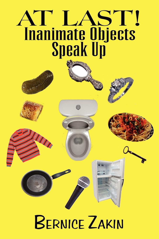 Zakin Bernice Zakin, Bernice Zakin At Last! Inanimate Objects Speak Up thinner at last
