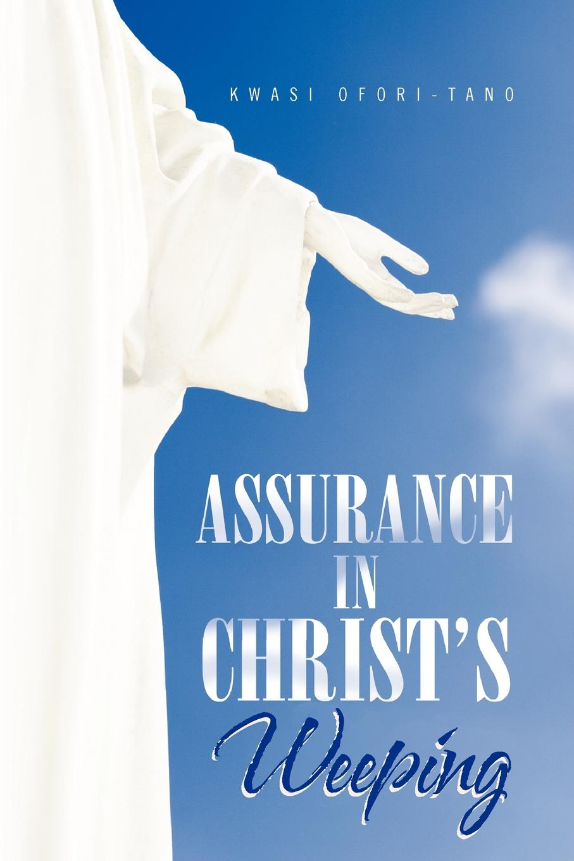 Kwasi Ofori-Tano Assurance in Christs Weeping