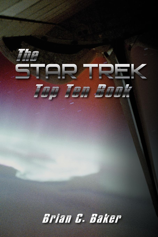 Brian C. Baker The Star Trek Top Ten Book ten c толстовка