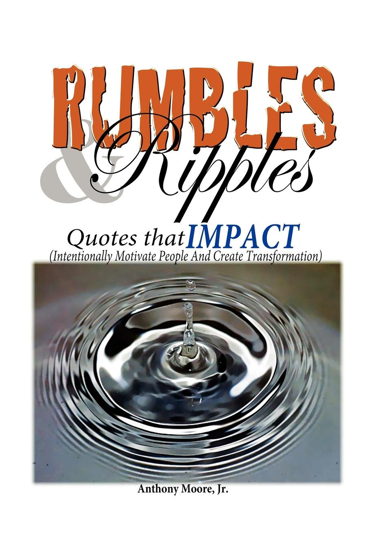 Anthony Jr. Moore Rumbles & Ripples sophia von sawilski horton s ripples