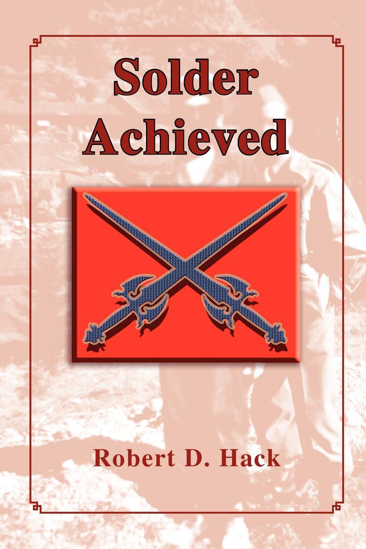 Robert D. Hack Solder Achieved