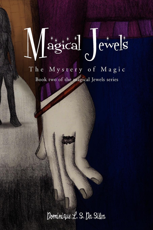Dominique L. S. Da Silva Magical Jewels tina duncan da silva s mistress