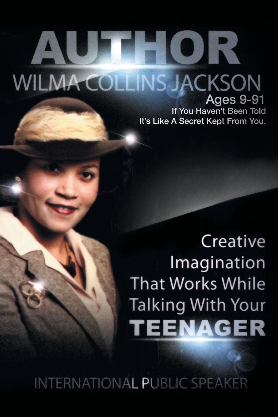 Wilma Collins Jackson Creative Imagination that Works While Talkin to Your Teenager nandi eckerson talkin to a man