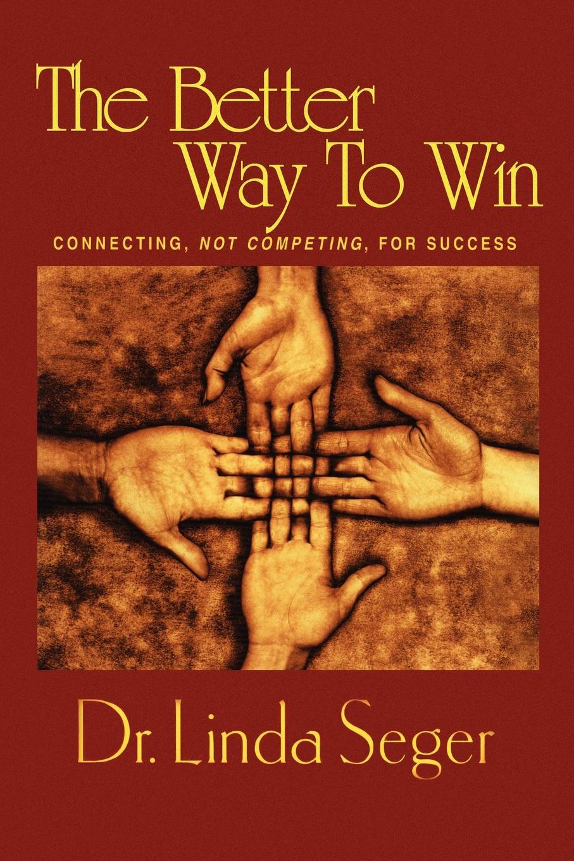 цена на Linda Th.D Seger The Better Way To Win