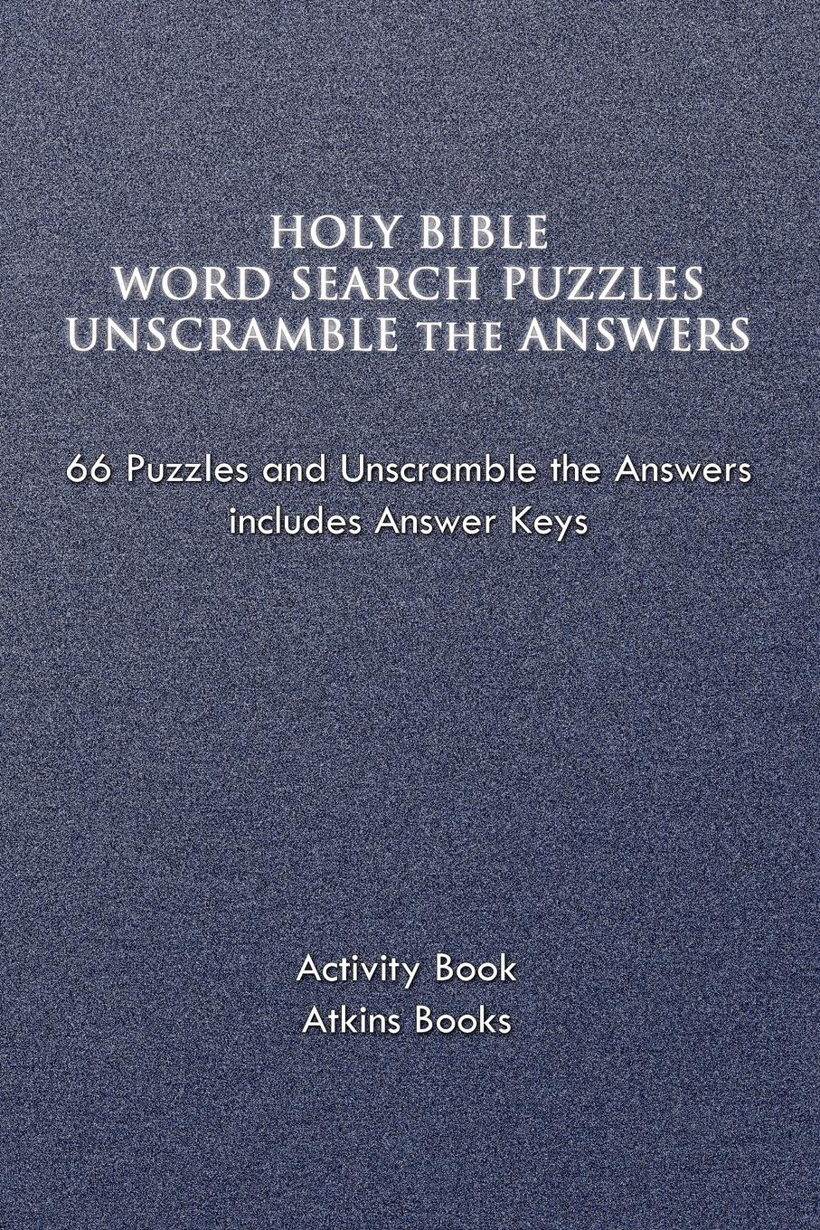 Atkins Books Holy Bible Word Search Puzzles Unscramble the Answers the holy bible