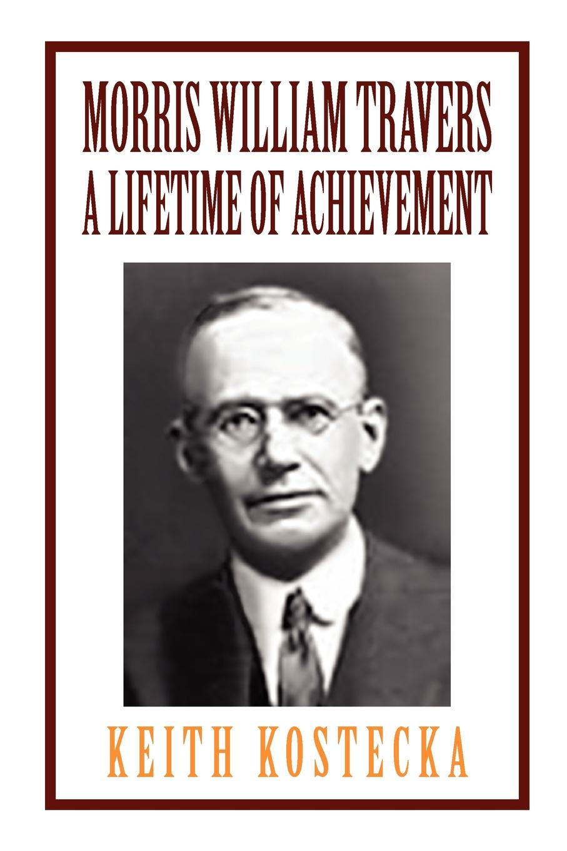 Keith Kostecka Morris William Travers- A Lifetime of Achievement недорго, оригинальная цена