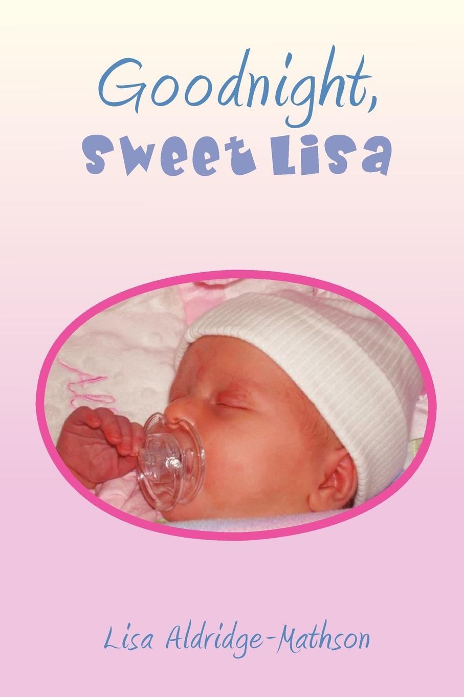 лучшая цена Lisa Aldridge-Mathson Goodnight, Sweet Lisa